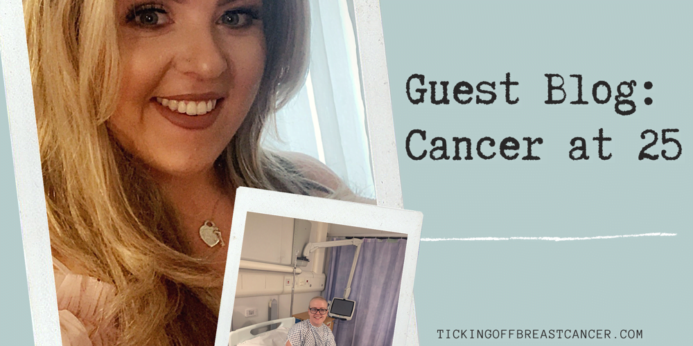 Guest blog: I was diagnosed with breast cancer at 25!