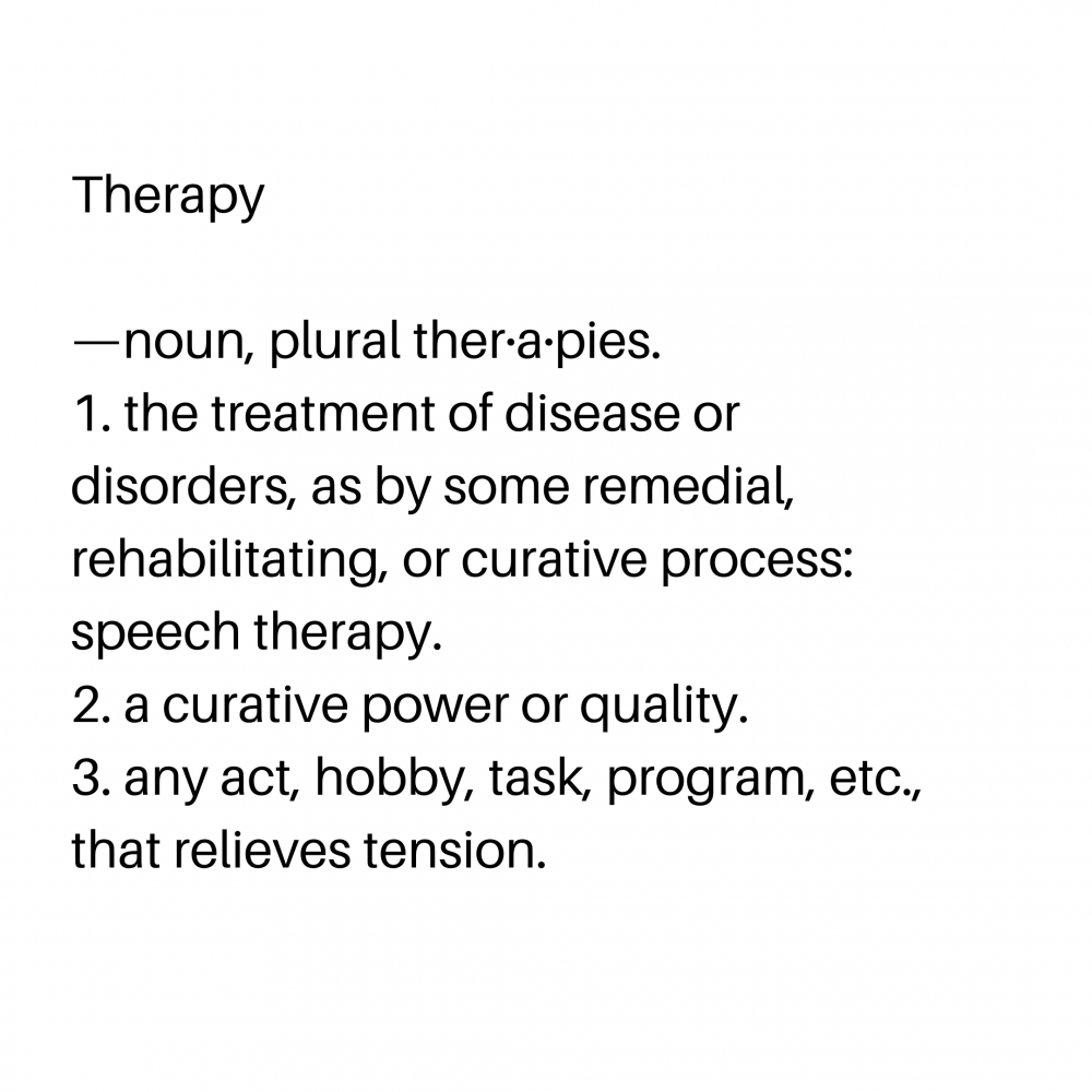 Therapy isn't just talking about it…