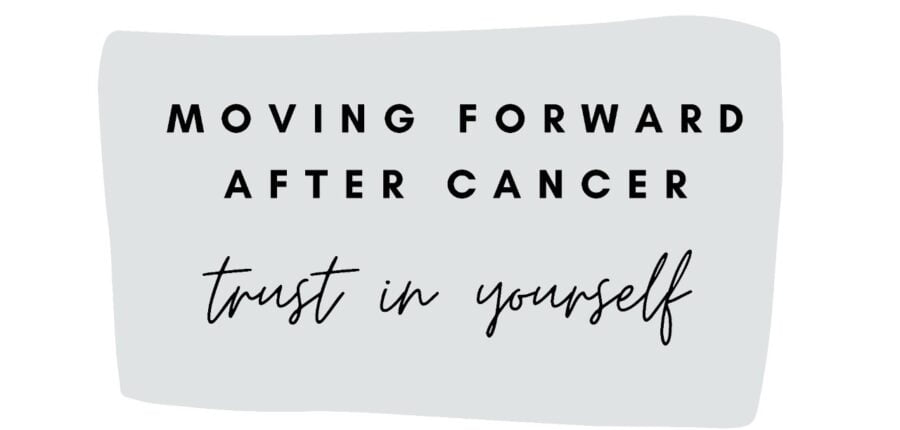 Moving forward: 12. Regaining Trust in Yourself